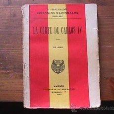 Libros antiguos: LA CORTE DE CARLOS IV, PEREZ GALDOS, SUCESORES DE HERNANDO, 1919. Lote 36842202