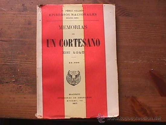 MEMORIAS DE UN CORTESANO, PEREZ GALDOS, SUCESORES DE HERNANDO, 1917 (Libros antiguos (hasta 1936), raros y curiosos - Literatura - Narrativa - Novela Histórica)