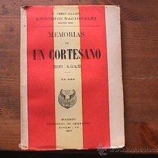 Libros antiguos: MEMORIAS DE UN CORTESANO, PEREZ GALDOS, SUCESORES DE HERNANDO, 1917. Lote 36842340