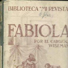 Libros antiguos: FABIOLA - POR EL CARDENAL WISEMAN - BIBLIOTECA MI REVISTA - TOMO I - CASA ED. GAILACH BARCELONA S.F.. Lote 37097908