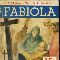 Libros antiguos: C. WISEMAN : FABIOLA (JUVENTUD, 1935). Lote 37137312