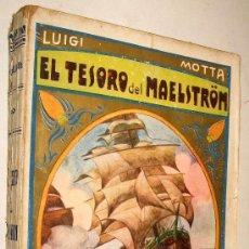 Libros antiguos: EL TESORO DEL MAELSTROM - LUIGI MOTTA - CON 16 LAMINAS *. Lote 101270259