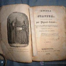 Libros antiguos: ANGELA Y JUANITA - PIGAULT-LEBRUM - AÑO 1838 - RARA EDICION CON GRABADO.. Lote 37793431