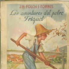Libros antiguos: LES AVENTURES DEL POBRE FRIQUET DE JOSEP M. FOLCH I TORRES ANY 1944 BIBLIOTECA PATUFET. Lote 37810311