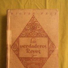 Libros antiguos: LOS VERDADEROS REYES. VICTOR FELI . ED VOLUNTAD MADRID . Lote 39086581