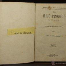 Libros antiguos: 3896- EL HIJO PRODIGO. R. ORTEGA Y FRIAS. EDIT. MURCIA Y MARTI. 1886. 2 TOMOS. . Lote 39399929