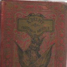 Livres anciens: FAUSTINA DE BRESSIER. ALVER DELPIT. DANIEL CORTEZO Y Cª. BARCELONA. 1887. Lote 39586060