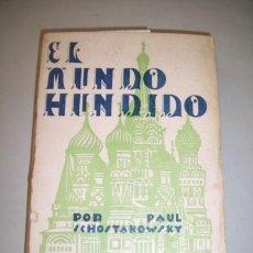Libros antiguos: SCHOSTAKOWSKY, PAUL. EL MUNDO HUNDIDO : (RECUERDOS DE LA RUSIA ZARISTA). Lote 39594387