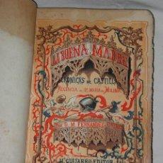 Libros antiguos: LA BUENA MADRE. CRÓNICAS DE CASTILLA. REGENCIA DE DOÑA MARÍA DE MOLINA (1866) TOMO II. 1ª EDICION. Lote 39675952