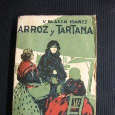 Libros antiguos: ARROZ Y TARTANA. VICENTE BLASCO IBAÑEZ. EDITORIAL PROMETEO 1924.. Lote 39768918