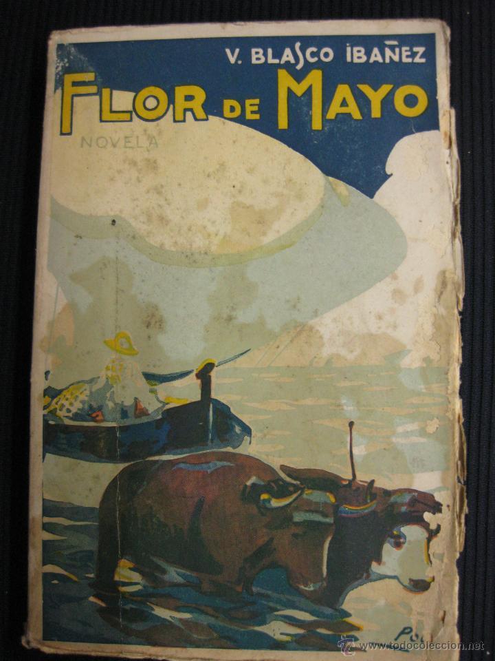 FLOR DE MAYO. VICENTE BLASCO IBAÑEZ. EDITORIAL PROMETEO 1924. (Libros antiguos (hasta 1936), raros y curiosos - Literatura - Narrativa - Novela Histórica)