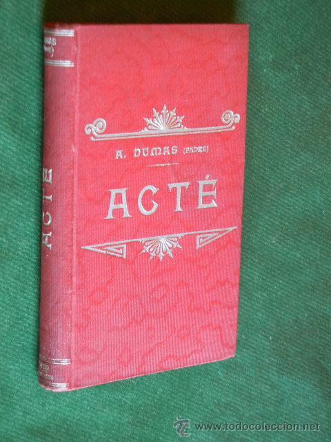ACTÉ, DE ALEJANDRO DUMAS PADRE (Libros antiguos (hasta 1936), raros y curiosos - Literatura - Narrativa - Novela Histórica)