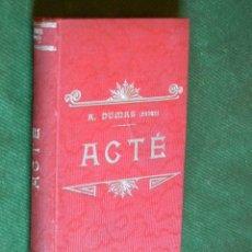 Libros antiguos: ACTÉ, DE ALEJANDRO DUMAS PADRE. Lote 40132472