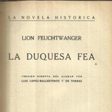Libros antiguos: LA DUQUESA FEA. LION FEUCHTWANGER. EDITORIAL CENIT. MADRID. 1931.1ª EDICIÓN. Lote 41416640