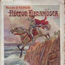 Libros antiguos: AZEGLIO, MAXIMO D': HECTOR FIERAMOSCA. BIBLIOTECA DE GRANDES NOVELAS.. Lote 41712401