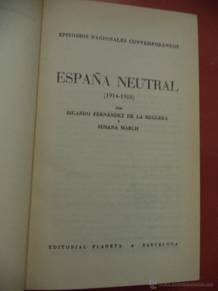 ESPISODIOS NACIONALES CONTEMPORÁNEOS. ESPAÑA NEUTRAL (1914-1918). RICARDO FERNANDEZ DE LA REGUERA... (Libros antiguos (hasta 1936), raros y curiosos - Literatura - Narrativa - Novela Histórica)