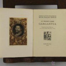 Libros antiguos: D-204. GARGANTUA. FRANCESC RABELAIS. LIB. VERDAGUER. 1929.. Lote 42191663