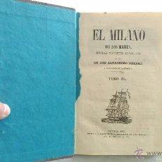 Libros antiguos: LIBRO ANTIGUO 1855 EL MILANO DE LOS MARES NOVELA MARITIMO HISTORICA ALEJANDRO BENISIA TOMO III. Lote 42271855