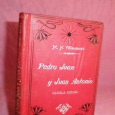 Libros antiguos: PEDRO JUAN Y JUAN ANTONIO (NOVELA SOCIAL) - M.HERNANDEZ VILLAESCUSA - BELLA ENCUADERNACION.. Lote 42656330