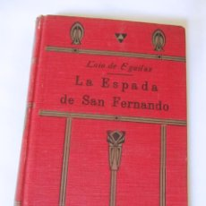 Libros antiguos: LA ESPADA DE SAN FERNANDO - 1920 - LUIS DE EGUÍLAZ - APOSTOLADO DE LA PRENSA. Lote 42932277