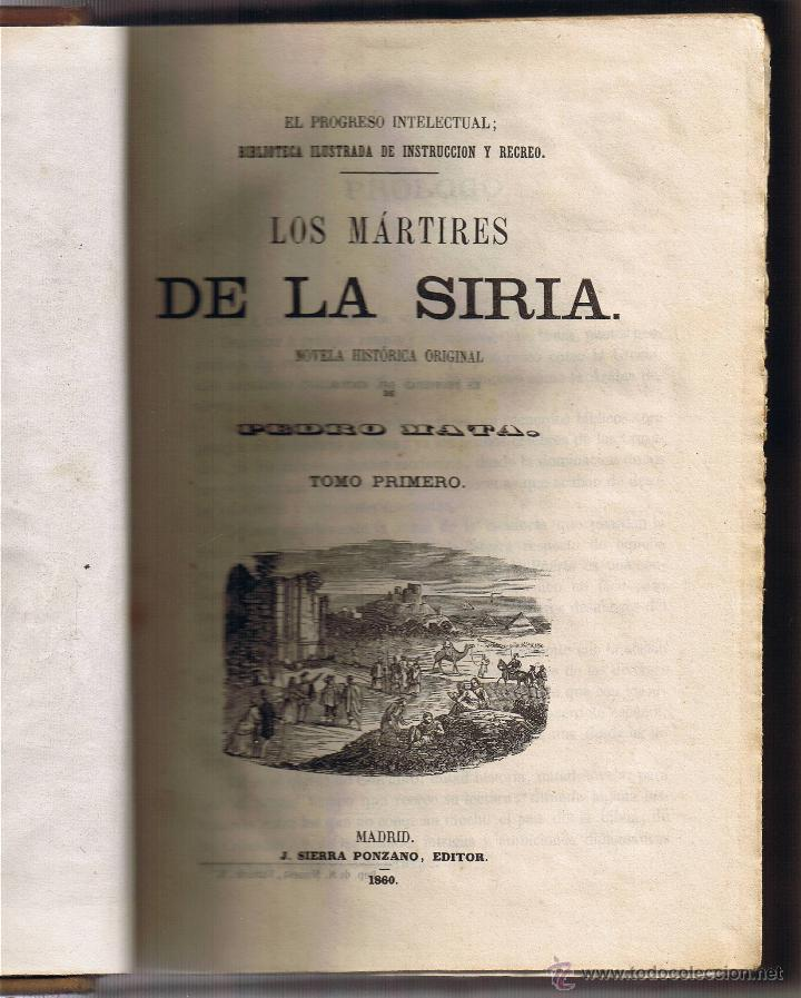 LOS MÁRTIRES DE LA SIRIA - PEDRO MATA - 1860 - TOMO I Y II EN EL VOLÚMEN - (Libros antiguos (hasta 1936), raros y curiosos - Literatura - Narrativa - Novela Histórica)