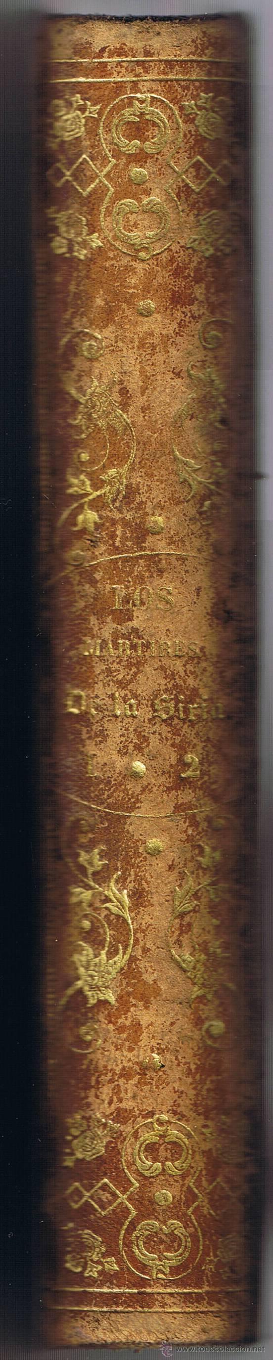 Libros antiguos: LOS MÁRTIRES DE LA SIRIA - PEDRO MATA - 1860 - TOMO I Y II EN EL VOLÚMEN - - Foto 4 - 42970859