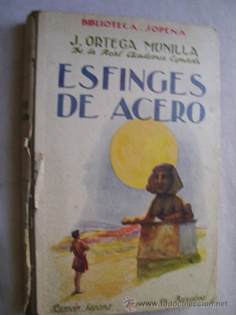 ESFINGES DE ACERO. ORTEGA MUNILLA, J. RAMÓN SOPENA (Libros antiguos (hasta 1936), raros y curiosos - Literatura - Narrativa - Novela Histórica)