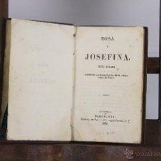 Libros antiguos: D-450. ROSA Y JOSEFINA. IMP. DE PONS. 1850. . Lote 43291898