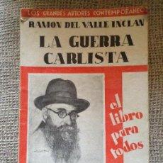 Libros antiguos: LA GUERRA CARLISTA RAMON DEL VALLE INCLAN. Lote 44256208