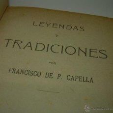 Libros antiguos: LEYENDAS Y TRADICIONES......FCO. P. CAPELLA.....AÑO 1.912. Lote 44812727