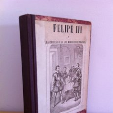Libros antiguos: FELIPE III Ó LA ESPULSIÓN DE LOS MORISCOS DE VALENCIA. E.SCRIBE. M.RODRÍGUEZ EDITOR. AÑO 1870.. Lote 45530671