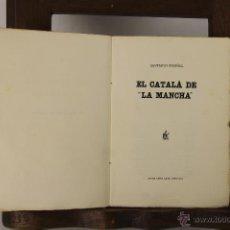 Libros antiguos: 5321-EL CATALA DE LA MANCHA. SANTIAGO RUSIÑOL. EDIT. ANTONI LOPEZ. 1914. . Lote 45570764