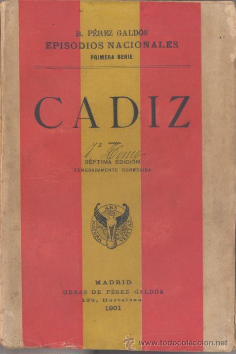 CADIZ - EPISODIOS NACIONALES - 1901 (Libros antiguos (hasta 1936), raros y curiosos - Literatura - Narrativa - Novela Histórica)