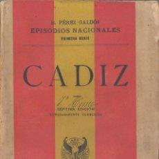 Libros antiguos: CADIZ - EPISODIOS NACIONALES - 1901. Lote 45672725