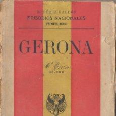 Libros antiguos: GERONA - EPISODIOS NACIONALES - 1902. Lote 45672829