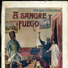 Libros antiguos: SIENKIEWICZ : A SANGRE Y FUEGO (SOPENA C. 1930). Lote 45910798