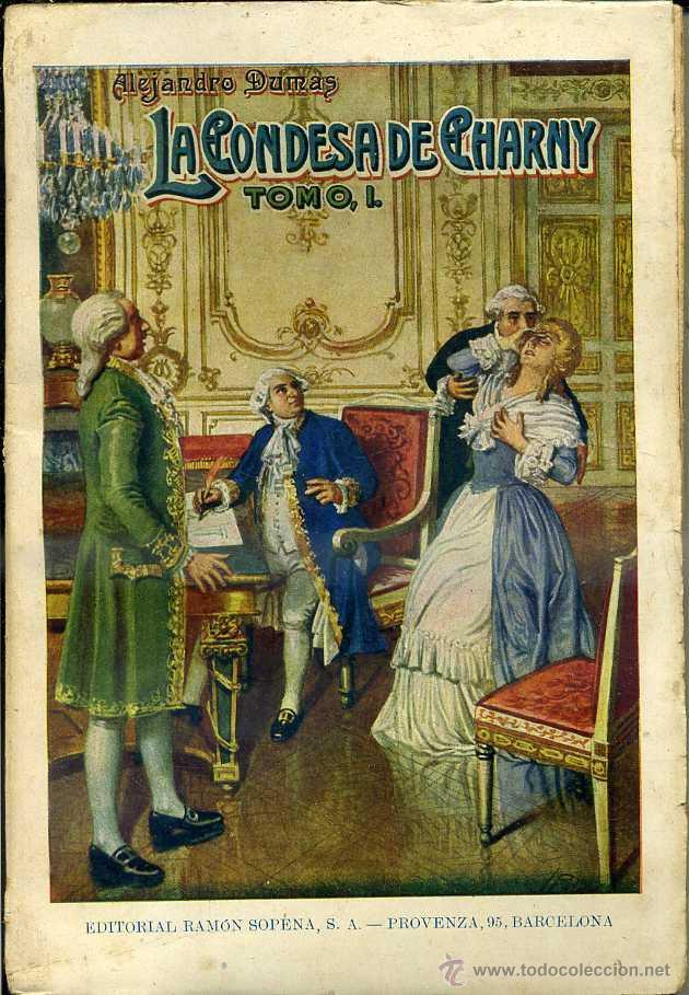 ALEJANDRO DUMAS : LA CONDESA DE CHARNY TOMO I (SOPENA, 1935) (Libros antiguos (hasta 1936), raros y curiosos - Literatura - Narrativa - Novela Histórica)