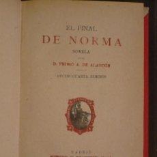 Libros antiguos: EL FINAL DE NORMA, DE ALARCON, 1920, MEDIA PIEL ROJA, BUEN ESTADO. . Lote 46354507