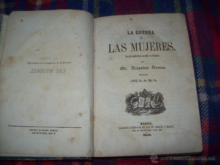 LA GUERRA DE LAS MUJERES.ALEJANDRO DUMAS.1ª EDICIÓN 1858. UNA VERDADERA JOYITA.VER FOTOS. (Libros antiguos (hasta 1936), raros y curiosos - Literatura - Narrativa - Novela Histórica)