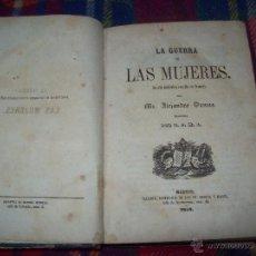 Libros antiguos: LA GUERRA DE LAS MUJERES.ALEJANDRO DUMAS.1ª EDICIÓN 1858. UNA VERDADERA JOYITA.VER FOTOS.. Lote 46504884