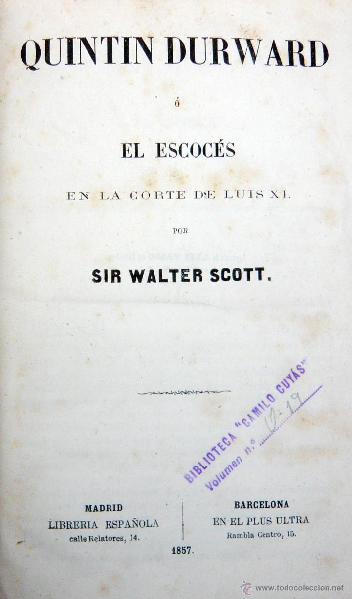 Libros antiguos: QUINTIN DURWARD / W. SCOTT / LIB. ESPAÑOLA-LUIS TASSO 1857 / ILUSTRADO/ RARO - Foto 2 - 46720243