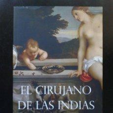 Libros antiguos: EL CIRUJANO DE LAS INDIAS - JACINTO REY. Lote 47021329