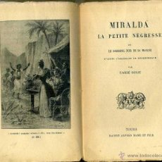 Libros antiguos: GOBAT: MIRALDA LA PETITE NEGRESSE OU LE ROSSIGNOL NOIR DE LA HAVANE (C. 1900) NOVELA DE CUBA. Lote 47080805