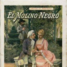 Libros antiguos: NOVELA. EL MOLINO NEGRO. POR XAVIER DE MONTÉPIN. EDITORIAL RAMÓN SOPENA, S.A. BARCELONA 1934. Lote 48340859