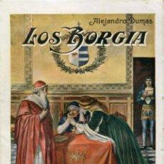 Libros antiguos: NOVELA. LOS BORGIA. POR ALEJANDRO DUMAS. EDITORIAL RAMÓN SOPENA, S.A. BARCELONA 1936. Lote 48340999