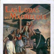 Libros antiguos: NOVELA. LAS LOBAS DE MACHECOUL. POR ALEJANDRO DUMAS. EDITORIAL RAMÓN SOPENA, S.A. BARCELONA 1934. Lote 48341391