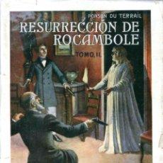 Libros antiguos: NOVELA. RESURRECCIÓN DE ROCAMBOLE. TOMO II. POR PONSON DU TERRAIL. EDIT. RAMÓN SOPENA, S.A. 1935. Lote 48345959