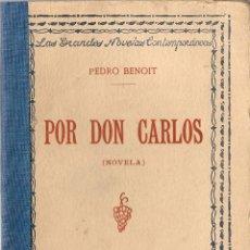 Libros antiguos: POR DON CARLOS : (NOVELA) / PEDRO BENOIT ; VERSIÓN CASTELLANA DE R. CANSINOS-ASSENS - CIRCA 1920. Lote 48472670
