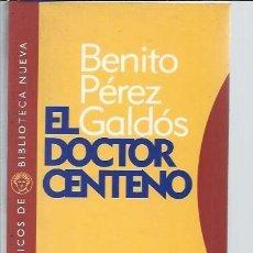 Libros antiguos: BENITO PÉREZ GALDÓS, EL DOCTOR CENTENO, CLÁSICOS DE BIBLIOTECA NUEVA 2002 MADRID, 477 PÁGS, RÚSTICA. Lote 48608378