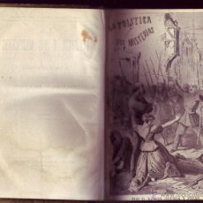 Libros antiguos: LA POLITICA Y SUS MISTERIOS O EL LIBRO DE SATANAS. ORTEGA FRIAS, RAMON. TOMOS 1, 2 Y 3 DE 4. Lote 49004773